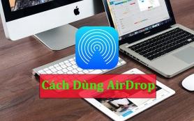 Bật mí cách dùng AirDrop trên iPhone, Macbook