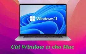 Cách cài Window 11 cho Macbook Nhanh Chóng