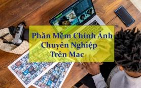 Top 3 phần mềm chỉnh sửa ảnh trên Macbook chuyên nghiệp