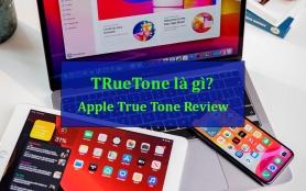 Truetone là gì? Có gì khác biệt giữa Truetone và Night Shift?