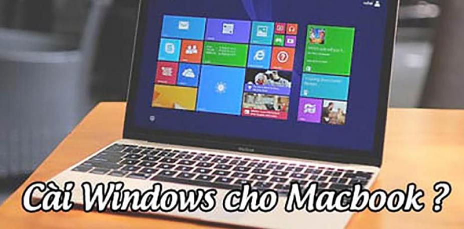 Hướng dẫn cài Win cho Macbook nhanh chóng nhất