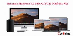 Thu Mua MacBook Cũ Giá Cao Nhất Hà Nội